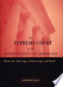The Supreme Court In The Intimate Lives Of Americans