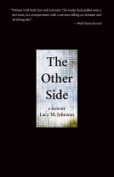The other side : a memoir / Lacy M. Johnson.