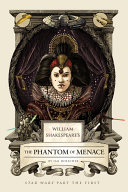 William Shakespeare's The Phantom of Menace by Ian Doescher