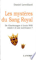 Les mystères du sang royal Part L Histoire Cachee Des Rois