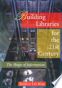 Building Libraries for the 21st Century