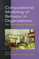 Computational Modeling of Behavior in Organizations