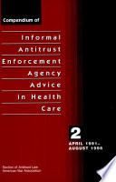 Compendium Of Informal Antitrust Enforcement Agency Advice In Health Care April 1991 August 1996