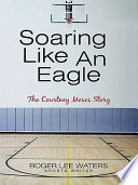 Soaring Like An Eagle The Courtney Moses Story