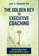 The Golden Key to Executive Coaching   and One Treasure Chest Every Coach Needs to Explore