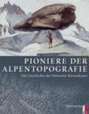 Pioniere der Alpentopographie