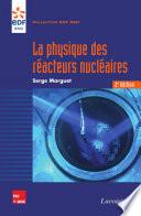 La physique des r  acteurs nucl  aires  2e ed