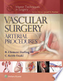 Master Techniques In Surgery Vascular Surgery Arterial Procedures