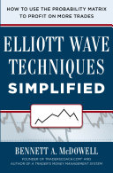 Elliot Wave Techniques Simplified: How to Use the Probability Matrix to Profit on More Trades Every Level Of Trader Based On