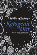 30 Day Challenge Ketogenic Diet