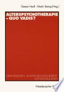 Alterspsychotherapie — Quo vadis?