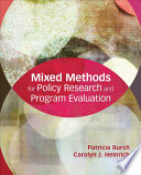 Mixed Methods for Policy Research and Program Evaluation