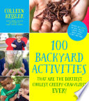100 Backyard Activities That Are the Dirtiest  Coolest  Creepy Crawliest Ever