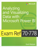Exam Ref 70 778 Analyzing and Visualizing Data by Using Microsoft Power BI