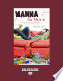 Manna for Moms  God s Provision for Your Hair Raising  Miracle Filled Mothering Adventure  Large Print 16pt