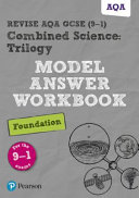 Revise AQA GCSE (9-1) Combined Science: Trilogy Model Answer Workbook Foundation