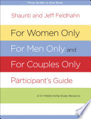 For Women Only  For Men Only  and For Couples Only Participant s Guide