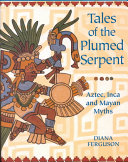 Tales of the plumed serpent