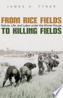 From Rice Fields to Killing Fields