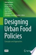 Designing Urban Food Policies