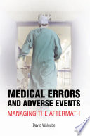 Medical Errors And Adverse Events Managing The Aftermath