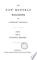 The New monthly magazine and universal register   Continued as  The New monthly magazine and literary journal  and humorist   afterw   The New monthly  magazine