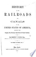 History of the Railroads and Canals of the United States ...