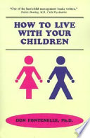 How To Live With Your Children : ...