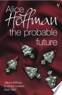 The Probable Future by Alice Hoffman