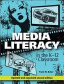 Media Literacy in the K 12 Classroom