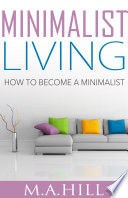 Minimalist Living How to Become a Minimalist