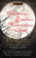 Vampires, Zombies, Werewolves and Ghosts Nightmares For Centuries Supernatural Creatures That Feast