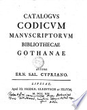 Catalogus codicum manuscriptorum Bibliothecae Gothanae autore Ern  Sal  Cypriano