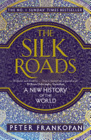 The Silk Roads and international bestseller - a major reassessment of