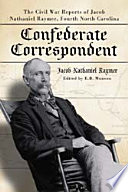Confederate Correspondent May 1861 Jacob Nathaniel Raymer Enlisted In The