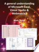 A General Understanding of Microsoft Excel  Visual Studio and Webmatrix2