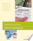 Marketing Strategies for the Home based Business