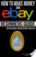How to Make Money on eBay   Beginner s Guide