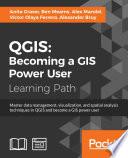 QGIS  Becoming a GIS Power User