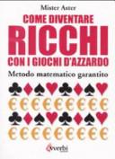 Come diventare ricchi con i giochi d azzardo  Metodo matematico garantito