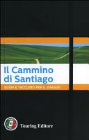Il Cammino di Santiago  Guida e taccuino per il viaggio