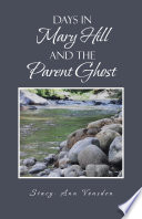 Days in Mary Hill and the Parent Ghost
