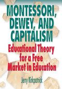 Montessori  Dewey  and Capitalism