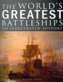 The World s Greatest Battleships