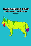 Dogs Coloring Book for Grown Ups and Children