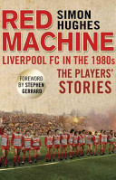Red Machine: Liverpool FC in the 1980s