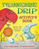 The Tyrannosaurus Drip Activity Book