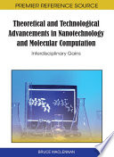 Theoretical and Technological Advancements in Nanotechnology and Molecular Computation  Interdisciplinary Gains