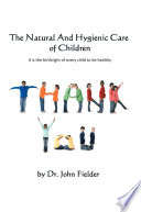 The Natural and Hygienic Care of Children