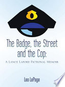 The Badge, the Street and the Cop